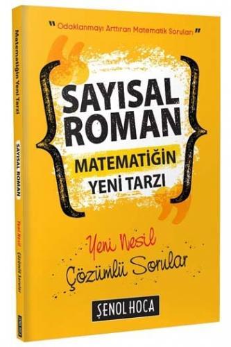 Şenol Hoca Yayınları Sayısal Roman Matematiğin Tarzı Yeni Nesil Çözümlü Sorular