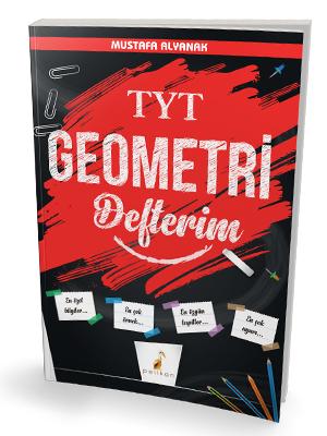 Pelikan Yayınları TYT Geometri Defterim Mustafa Alyanak