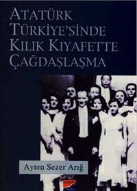 Siyasal Atatürk Türkiyesinde Kılık Kıyafette Çağdaşlaşma