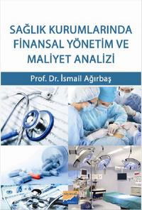 Siyasal Sağlık Kurumlarında Finansal Yönetim ve Maliyet Analizi