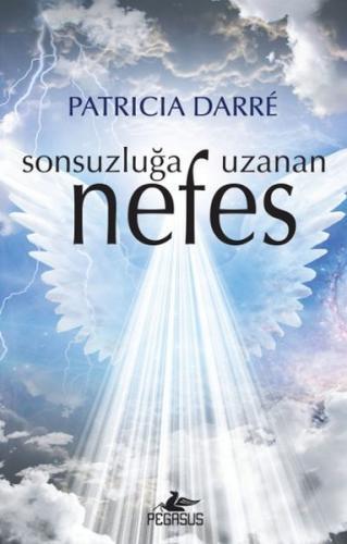 Sonsuzluğa Uzanan Nefes - Patricia Darre