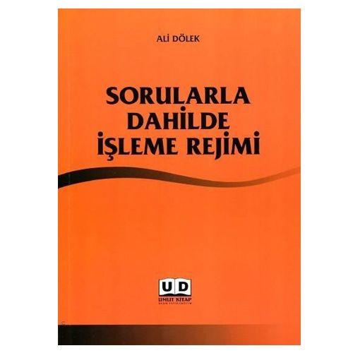 Sorularla Dahilde İşleme Rejimi - Ali Dölek