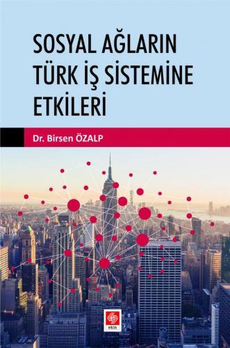 Sosyal Ağların Türk İş Sistemine Etkileri Birsen Özalp