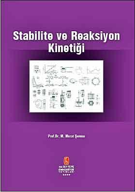 Stabilite ve Reaksiyon Kinetiği - M. Murat Şumnu