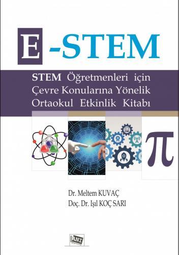 E-Stem  Stem Öğretmenleri için Çevre Konularına Yönelik Ortaokul Etkinlik Kitabı