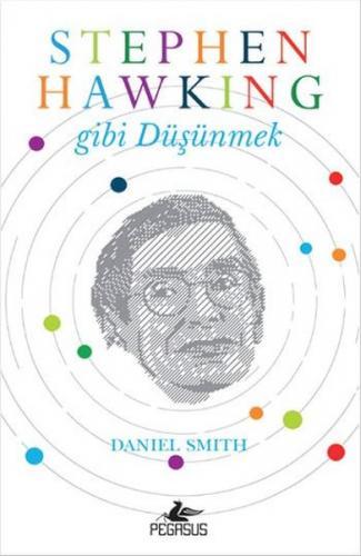 Stephen Hawking Gibi Düşünmek - Daniel Smith