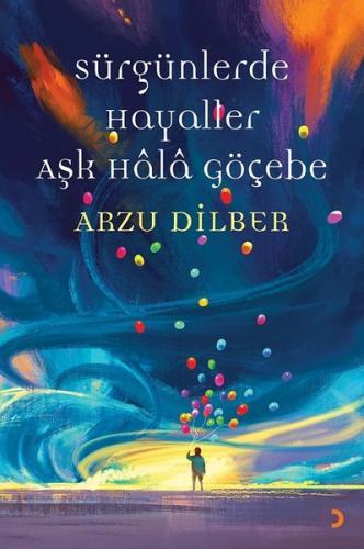 Sürgünlerde Hayaller Aşk Hala Göçebe - Arzu Dilber