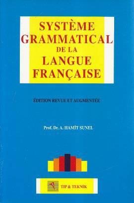 Systeme Grammatical De La Langue Française - Pelikan Yayınevi