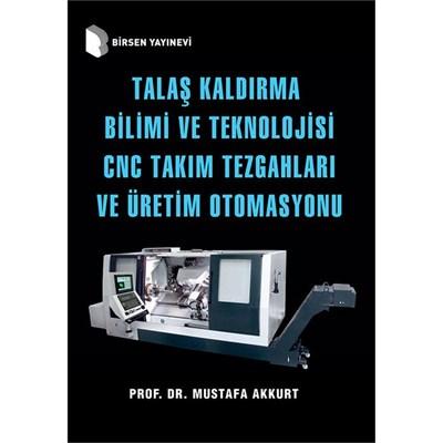 Talaş Kaldırma Bilimi ve Teknolojisi CNC Takım Tezgahları ve Üretim Ot
