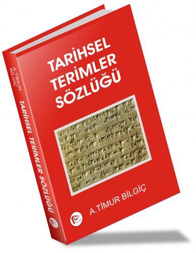 Tarihsel Terimler Sözlüğü %60 indirimli Timur Bilgiç