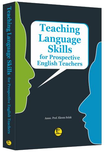 Teaching Language Skills for Prospective English Teachers - Ekrem Sola