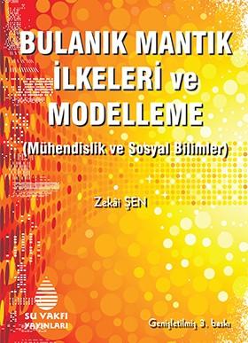 Bulanık Mantık İlkeleri ve Modelleme %10 indirimli Zekai Şen