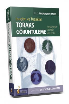 Toraks Görüntüleme İpuçları ve Tuzaklar Varyasyonlar ve Diğer Zor Tanılar