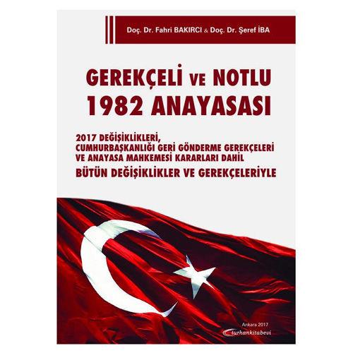 Turhan Gerekçeli ve Notlu 1982 Anayasası - Fahri Bakırcı, Şeref İba