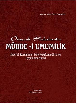 Turhan Osmanlı Hukukunda Müdde-i Umumilik - Nevin Ünal Özkorkut