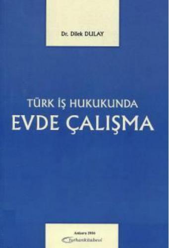 Turhan Türk İş Hukukunda Evde Çalışma