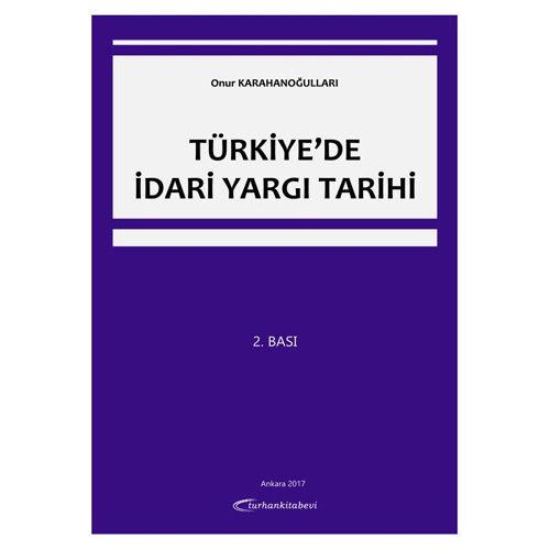 Turhan Türkiye'de İdari Yargı Tarihi - Onur Karahanoğulları