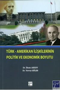 Türk – Amerikan İlişkilerinin Politik ve Ekonomik Boyutu