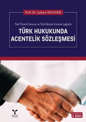 Umuttepe Türk Hukukunda Acentelik Sözleşmesi - Şaban Kayıhan