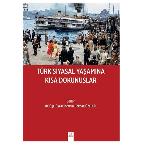 Türk Siyasal Yaşamına Kısa Dokunuşlar