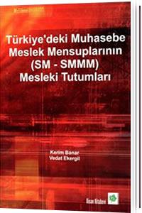 Türkiye'deki Muhasebe Meslek Mensuplarının ( SM - SMMM ) Mesleki Tutumları - Kerim Banar, Vedat Ekergil