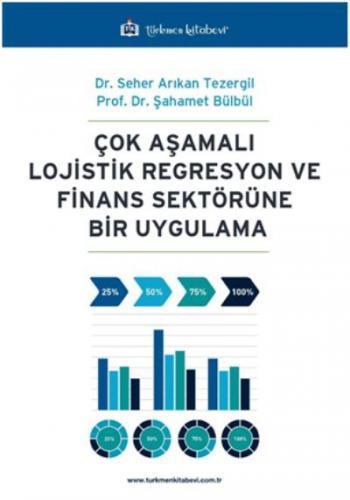 Türkmen Çok Aşamalı Lojistik Regresyon ve Finans Sektörüne Bir Uygulama