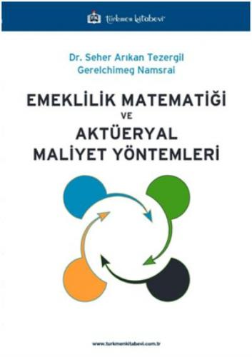 Türkmen Emeklilik Matematiği ve Aktüeryal Maliyet Yöntemleri
