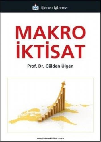 Türkmen Makro İktisat - Gülden Ülgen