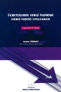 Ücretlilerde Vergi İndirimi ( Vergi İadesi ) Uygulaması - Maliye ve Hukuk Yayınları