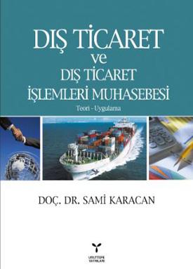 Umuttepe Dış Ticaret ve Dış Ticaret İşlem Muhasebesi - Sami Karacan