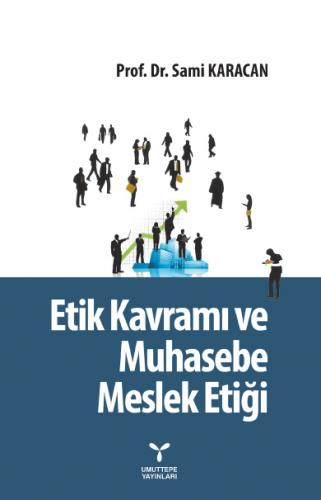 Umuttepe Etik Kavramı ve Muhasebe Meslek Etiği - Sami Karacan