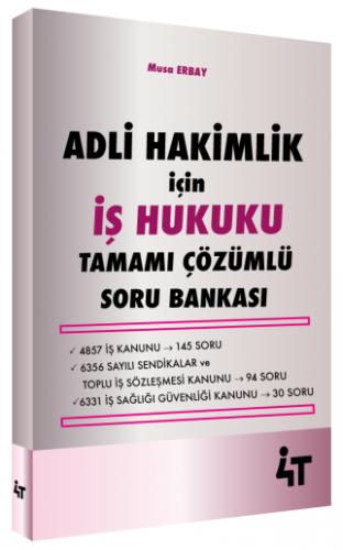 Adli Hakimlik İçin İş Hukuku Tamamı Çözümlü Soru Bankası Musa Erbay