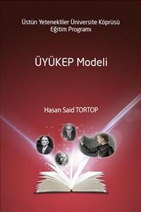 Üstün Yetenekliler Üniversite Köprüsü Eğitim Programı ÜYÜKEP Modeli - Hasan Said Tortop