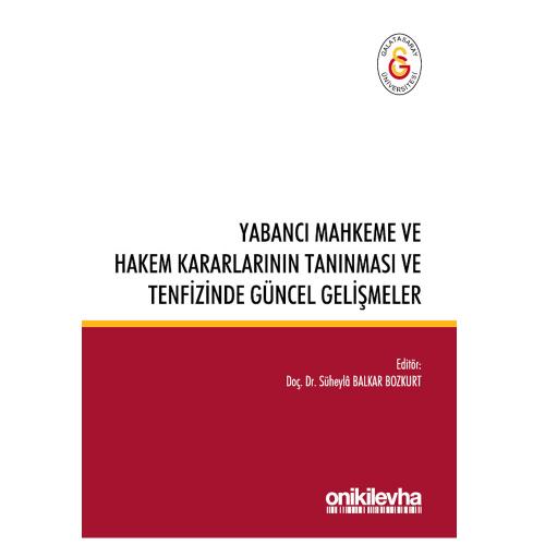 On İki Levha Yabancı Mahkeme ve Hakem Kararlarının Tanınması ve Tenfizinde Güncel Gelişmeler