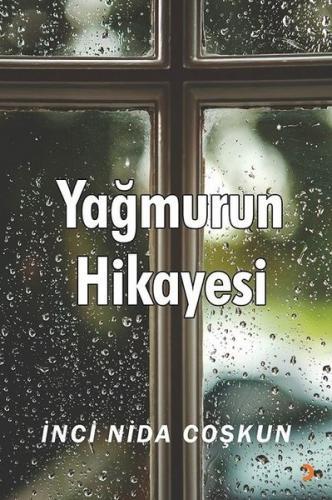 Yağmurun Hikayesi - İnci Nida Coşkun