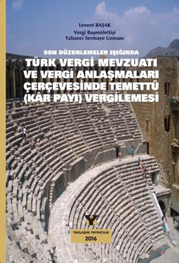 Yaklaşım Türk Vergi Mevzuatı ve Vergi Anlaşmaları Çerçevesinde Temettü ( Kar Payı ) Vergilemesi - Levent Başak