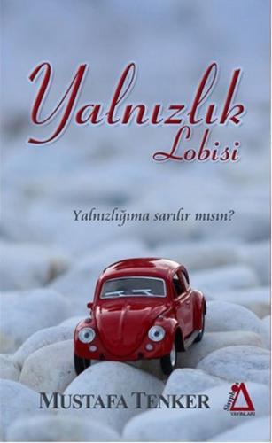 Yalnızlık Lobisi - Mustafa Tenker