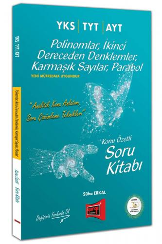 Yargı YKS TYT AYT Polinomlar, İkinci Dereceden Denklemler, Karmaşık Sayılar, Parabol Konu Özetli Soru Kitabı