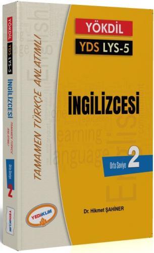 Yediiklim YÖKDİL YDS LYS 5 İngilizcesi Seviye 2 Tamamen Türkçe Anlatımlı