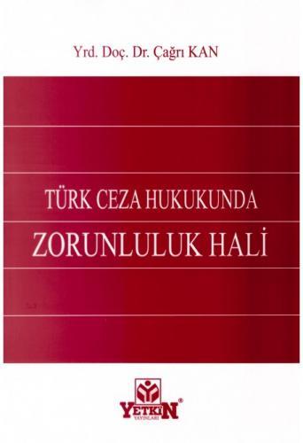 Yetkin Türk Ceza Hukukunda Zorunluluk Hali