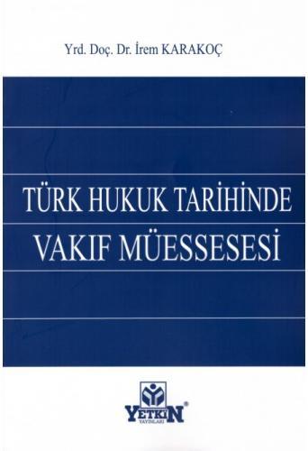 Yetkin Türk Hukuk Tarihinde Vakıf Müessesesi