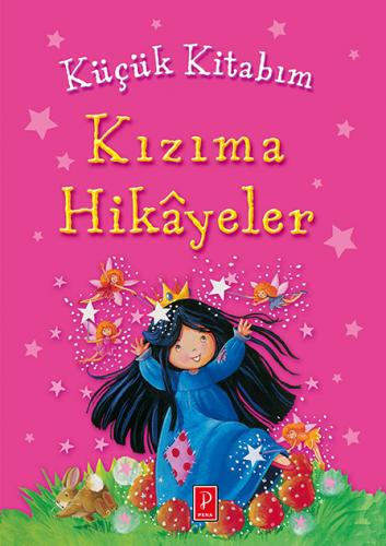 Küçük Kitabım-Kızıma Hikayeler