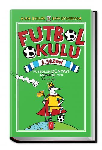 Futbol Okulu 1. Sezon Alex Bellos & Ben Lyttleton