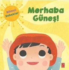 Bilimci Bebekler: Merhaba Güneş! Kolektif
