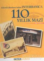 110 Yıllık Mazi (Selanik Bankası'ndan Interbank'a) (Ciltli)