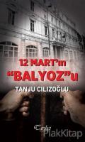 12 Mart'ın Balyoz'u