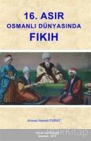 16. Asır Osmanlı Dünyasında Fıkıh
