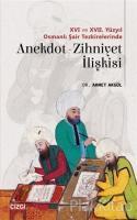 16 ve 17. Yüzyıl Osmanlı Şair Tezkirelerinde Anekdot-Zihniyet İlişkisi