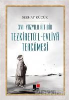 16. Yüzyıla Ait Bir Tezkiretü'l-Evliya Tercümesi