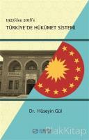 1923'den 2018'e Türkiye'de Hükümet Sistemi
